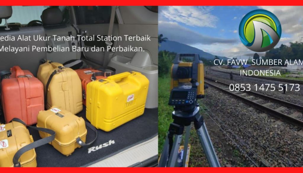 Jual Dan Service Alat Ukur Tanah Total Station Terbaik Untuk Perusahan Swasta, BUMN Pemerintah, Sekolah, Universitas Kejuruan Di Ambon